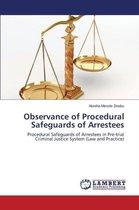 Observance of Procedural Safeguards of Arrestees