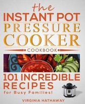 The Instant Pot Pressure Cooker Cookbook