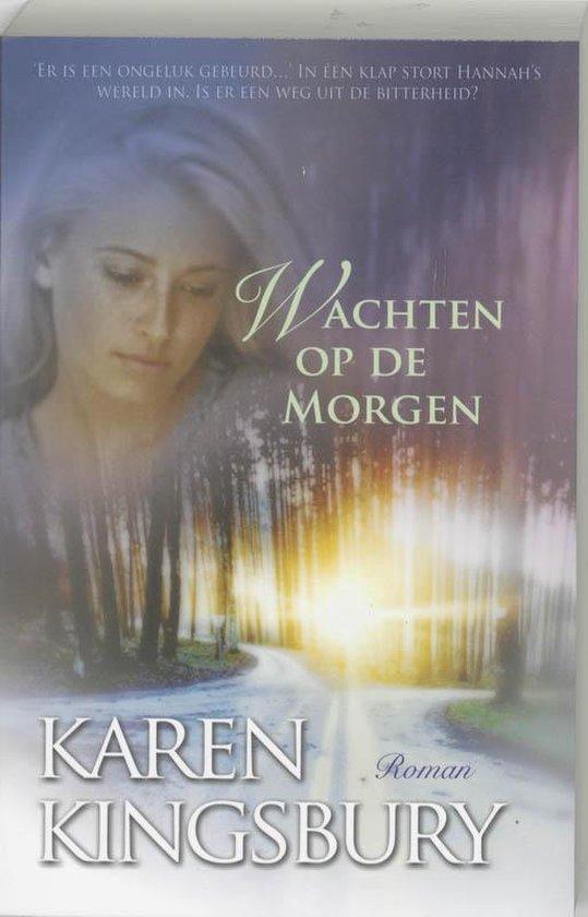 Wachten Op De Morgen - Karen Kingsbury |