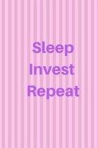 Sleep Invest Repeat