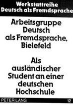 ALS Auslaendischer Student an Einer Deutschen Hochschule