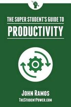 The Super Student's Guide to Productivity