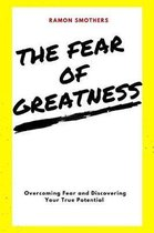 The Fear of Greatness