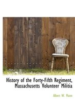 History of the Forty-Fifth Regiment, Massachusetts Volunteer Militia