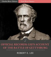 Afbeelding van Official Records of the Union and Confederate Armies: General Robert E. Lees Account of the Battle of Gettysburg