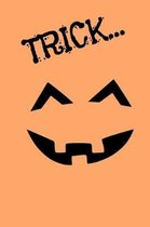 Trick...or Treat