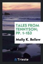 Tales from Tennyson; Pp. 1-153
