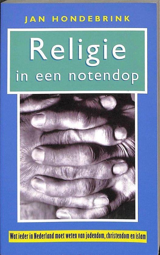 Religie In Een Notendop - Jan Hondebrink |