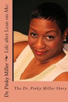 Life After Lean on Me - The Dr. Pinky Miller Story