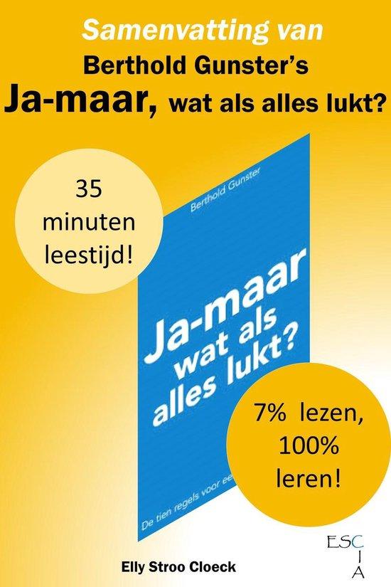 Zelfontwikkeling Collectie - Samenvatting van Berthold Gunster's Ja-maar, Wat Als Alles Lukt? - Elly Stroo Cloeck |