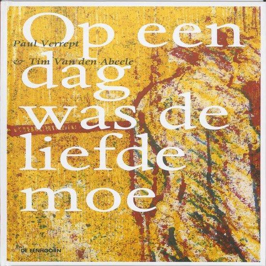 Op Een Dag Was De Liefde Moe - Marjan van den Berg |