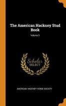 The American Hackney Stud Book; Volume 3