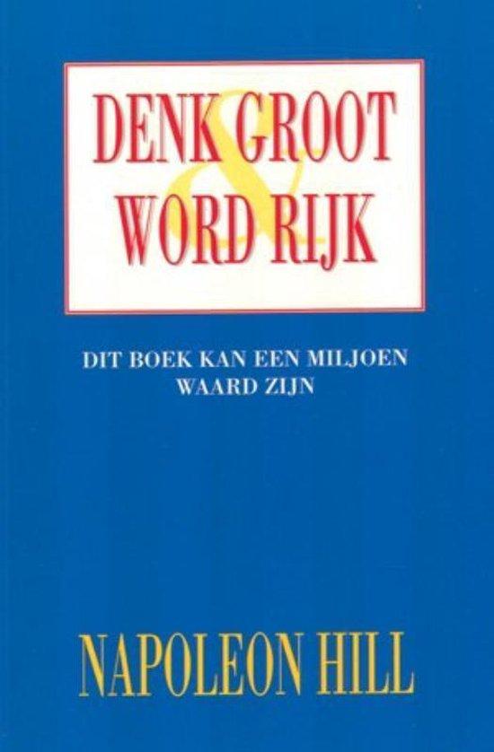 Boek cover Denk groot & word rijk van N. Hill (Paperback)