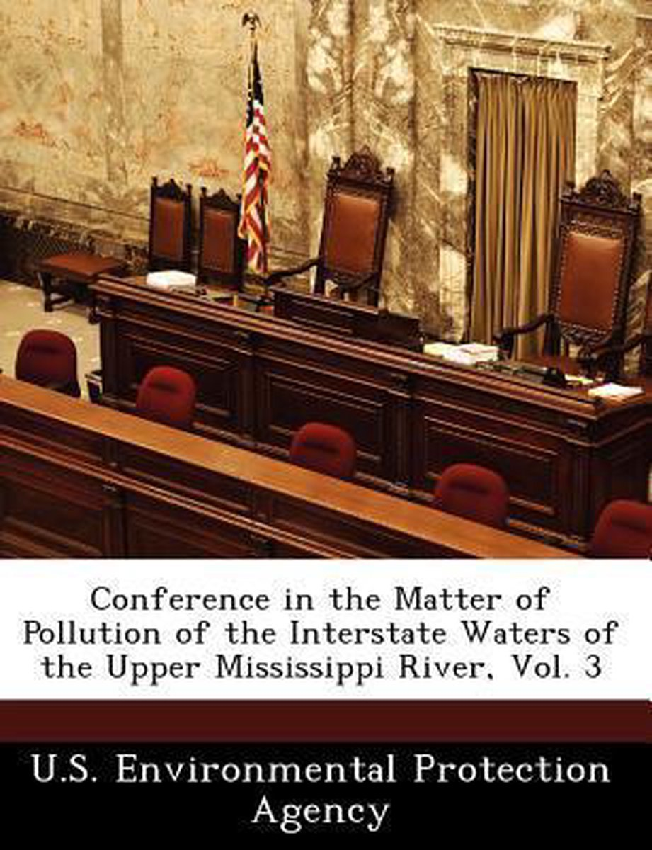 Conference in the Matter of Pollution of the Interstate Waters of the Upper Mississippi River, Vol. 3