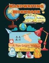 Handwriting Workbook, A Fun Learn With Animals