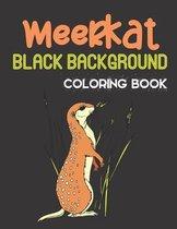 Meerkat Black Background Coloring Book