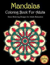 Mandalas Coloring Book For Adults Stress Relieving Designs for Adults Relaxation Volume