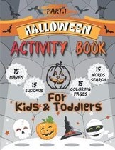 Halloween Activity Book For Kids and Toddlers - Part 1: Halloween Activity Book for Kids Ages 4-8. 60 Funny Activity Pages