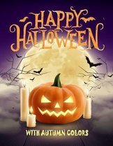 Happy Halloween with Autumn Colors: Adult Halloween Coloring Book