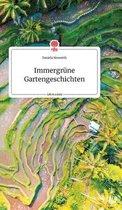 Immergrune Gartengeschichten. Life is a Story - story.one
