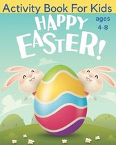 Happy Easter - Activity Book For Kids Ages 4-8
