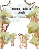 Number Tracing in Jungle: Activity Book for Kids: Tracing Numbers For Kindergarten and other Activities