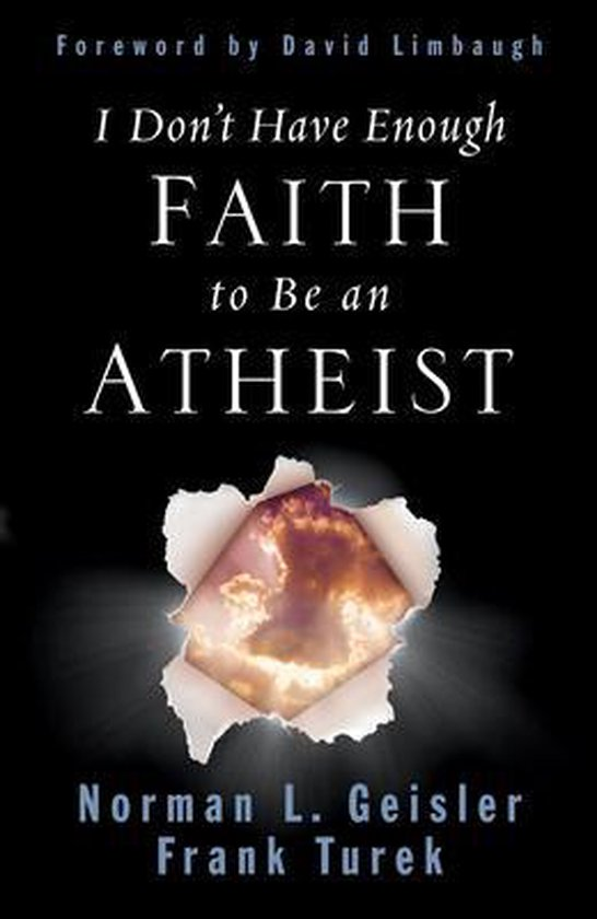 Boek cover I Dont Have Enough Faith to Be an Atheist van Norman L. Geisler (Paperback)