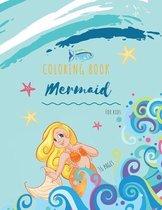 Mermaid Coloring Book: Mermaid Coloring Book for Kids: Mermaids Coloring Book For kids - 34 Big, Simple and Fun Designs