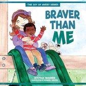Braver Than Me