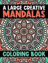 A Large Creative Mandalas Coloring Book