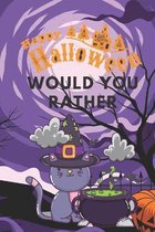 Would You Rather Happy Halloween: Would You Rather Halloween