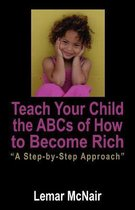 Teach Your Child the ABCs of How to Become Rich