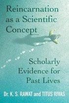 Reincarnation as a Scientific Concept