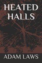 Heated Halls