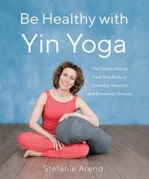 Be Healthy With Yin Yoga