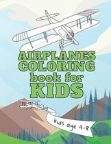 Airplanes Coloring Book for Kids: Cute Plane Coloring Book for Toddlers & Kids Ages 4-8