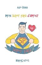 Mon super papa d'amour