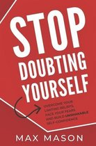 Stop Doubting Yourself