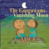 The Googuwams and the Vanishing Moon
