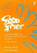 Good Grief 2: Exploring Feelings, Loss and Death with Over Elevens and Adults