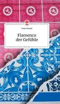 Flamenco der Gefuhle. Life is a Story - story.one