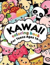 Kawaii Coloring Book For Teens Ages 14-18: More Than 50 Cute & Fun Kawaii Doodle Coloring Pages for Kids and Toddlers