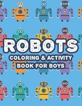 Robots Coloring & Activity Book For Boys
