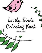Lovely Birds Coloring Book for Young Adults and Teens (8x10 Coloring Book / Activity Book)