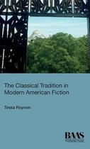 The Classical Tradition in Modern American Fiction