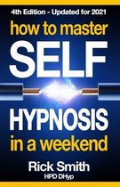 How To Master Self-Hypnosis in a Weekend