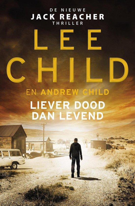 Boek cover Jack Reacher 26 -   Liever dood dan levend van Lee Child (Paperback)