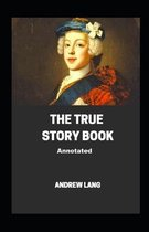 The True Story Book Annotated