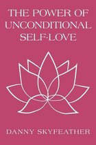 The Power of Unconditional Self-Love
