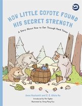 How Little Coyote Found His Secret Strength